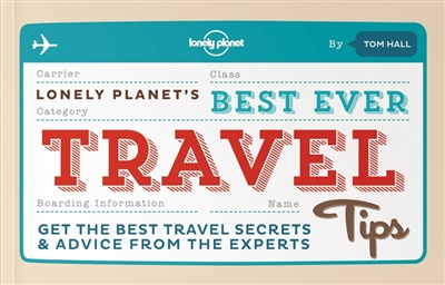 Lonely planet: best ever travel tips