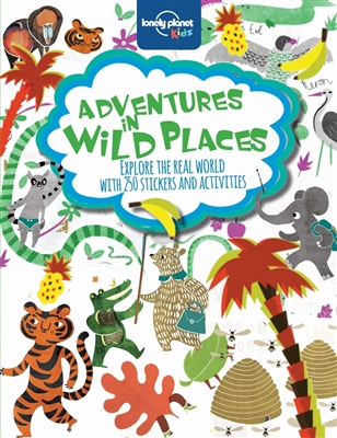 Lonely planet: adventures in wild places