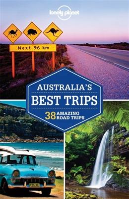 Lonely planet: australia's best trips (1st ed)