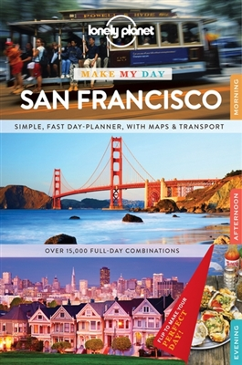 Lonely planet make my day: san francisco (1st ed)