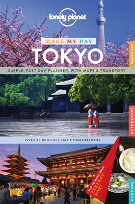 Lonely planet make my day: tokyo (1st ed)