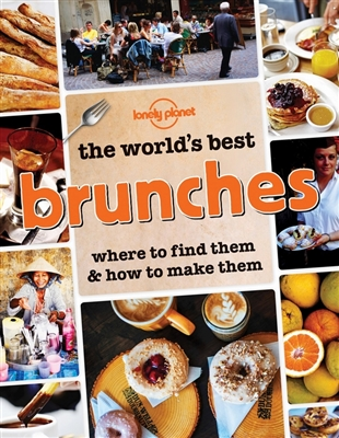 Lonely planet: the world's best brunches