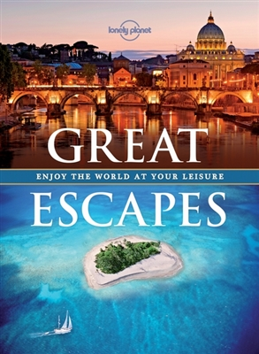 Lonely planet: great escapes (1st ed)