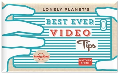 Lonely planet: best ever video tips (1st ed)