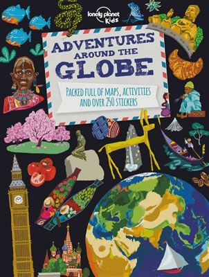 Lonely planet kids: adventures around the globe (1st ed)