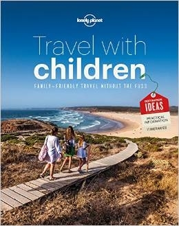 Lonely planet: travel with children (6th ed)