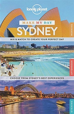 Lonely planet make my day: sydney (1st ed)
