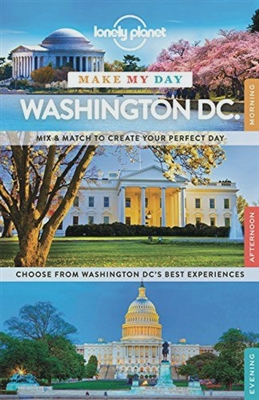 Lonely planet make my day: washington (1st ed)