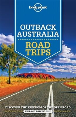Lonely planet: outback australia road trips (1st ed)