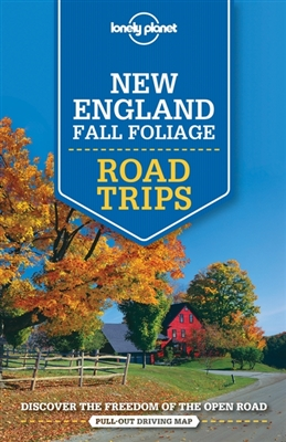 Lonely planet: new england fall foliage road trips (1st ed)