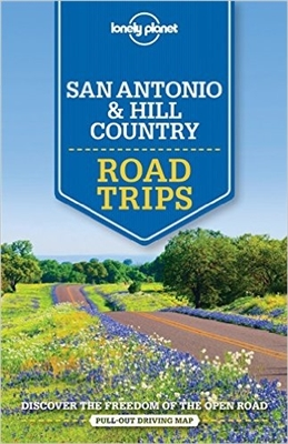Lonely planet: san antonio & hill country road trips (1st ed)