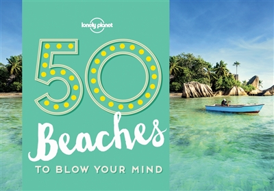 Lonely planet: 50 beaches (1st ed)