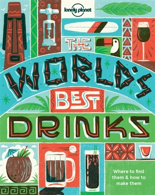Lonely planet: the world's best drinks (1st ed)