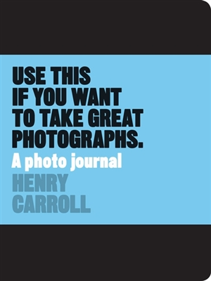 Use this if you want to take great photographs : a photo journal