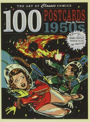 Art of classic comics: 100 postcards from the fabulous 1950s