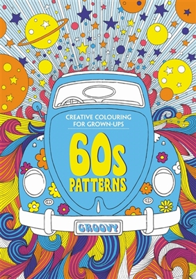 60s patterns : creative colouring for grown-ups