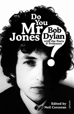 Do you mr jones?: bob dylan with the poets and professors