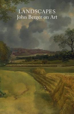 Landscapes : john berger on art