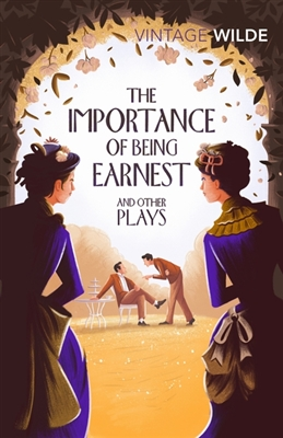 Vintage classics Importance of being earnest and other plays