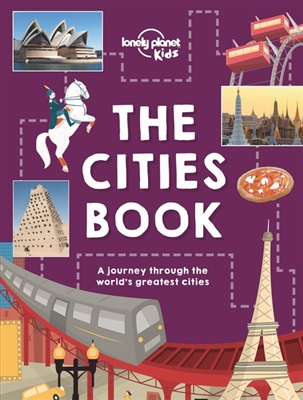 Lonely planet kids: the cities book (1st ed)