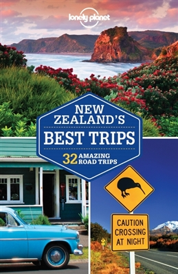 Lonely planet: new zealand's best trips (1st ed)