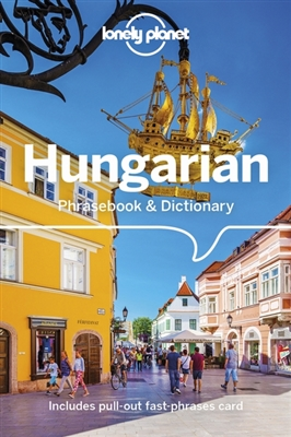 Lonely planet phrasebook : hungarian phrasebook & dictionary (3rd ed)