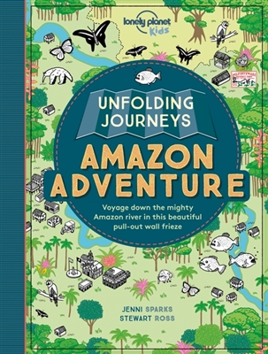 Lonely planet unfolding journeys: amazon adventure (1st ed)
