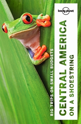 Lonely planet: central america on a shoestring (9th ed)
