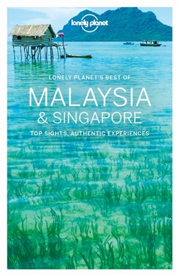 Lonely planet: best of malaysia & singapore (1st ed)
