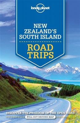 Lonely planet: new zealand's south island road trips (1st ed)