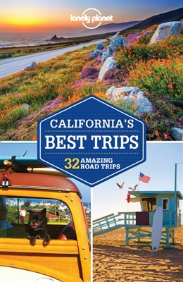 Lonely planet: california's best trips (3rd ed)