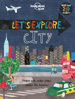 Lonely planet kids: let's explore city (1st ed)