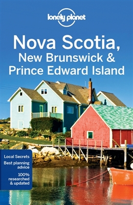 Lonely planet: nova scotia, new brunswick & prince edward island (4th ed)