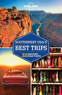 Lonely planet: southwest usa's best trips (3rd ed)