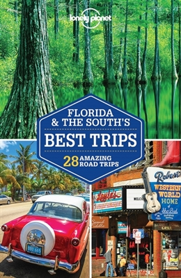 Lonely planet: florida & the south's best trips (3rd ed)
