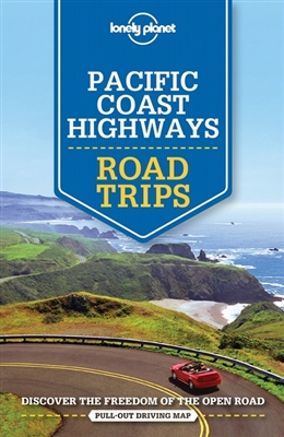 Lonely planet: pacific coast highways road trips (2nd ed)