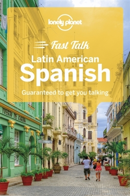 Lonely planet: fast talk latin american spanish (2nd ed)