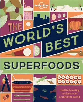 Lonely planet: world's best superfoods (1st ed)