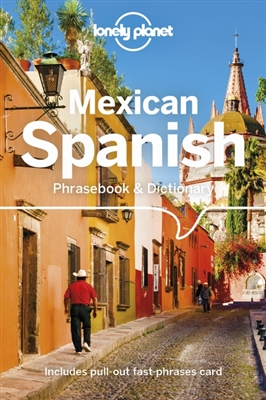 Lonely planet phrasebook : mexican spanish phrasebook & dictionary (5th ed)