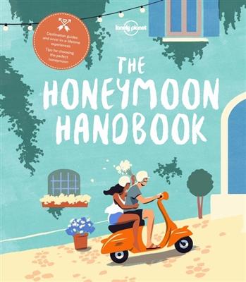 Lonely planet: the honeymoon handbook (1st ed)