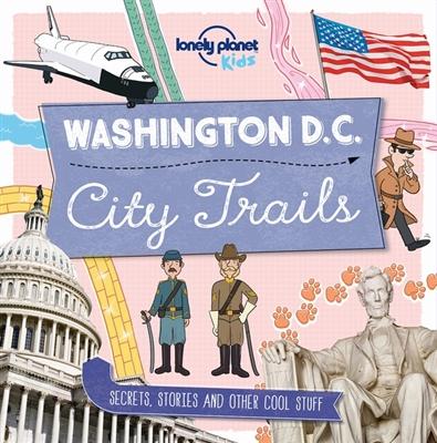 Lonely planet: city trails - washington (1st ed)
