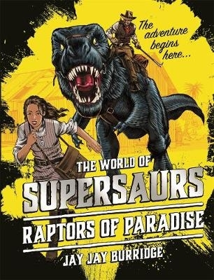Supersaurs: the raptors of paradise