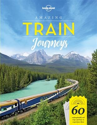 Lonely planet Amazing train journeys (1st ed)