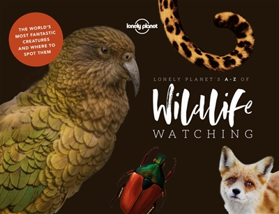 Lonely planet: lonely planet's a-z of wildlife watching (1st ed)
