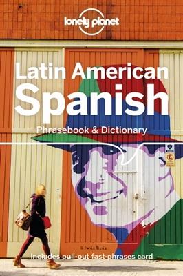 Lonely planet phrasebook : latin american spanish phrasebook & dictionary (9th ed)