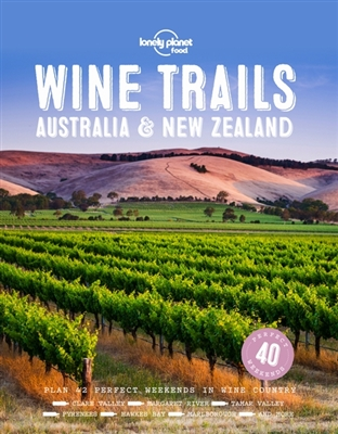 Lonely planet: wine trails - australia & new zealand (1st ed)