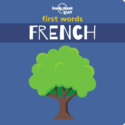 Lonely planet First words - french - board book (1st ed)