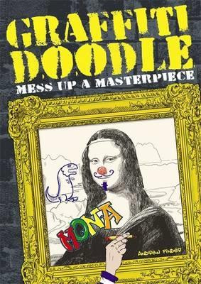 Graffiti doodle : mess up a masterpiece