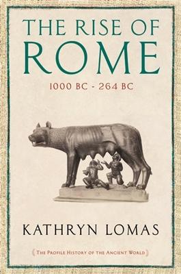 Rise of rome: 1000 bc - 264 bc