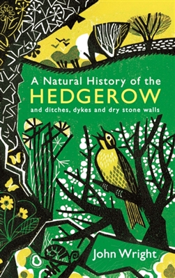 Natural history of the hedgerow: and ditches, dykes and dry stone walls